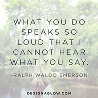 what-you-do-speaks-more-loudly-than-say